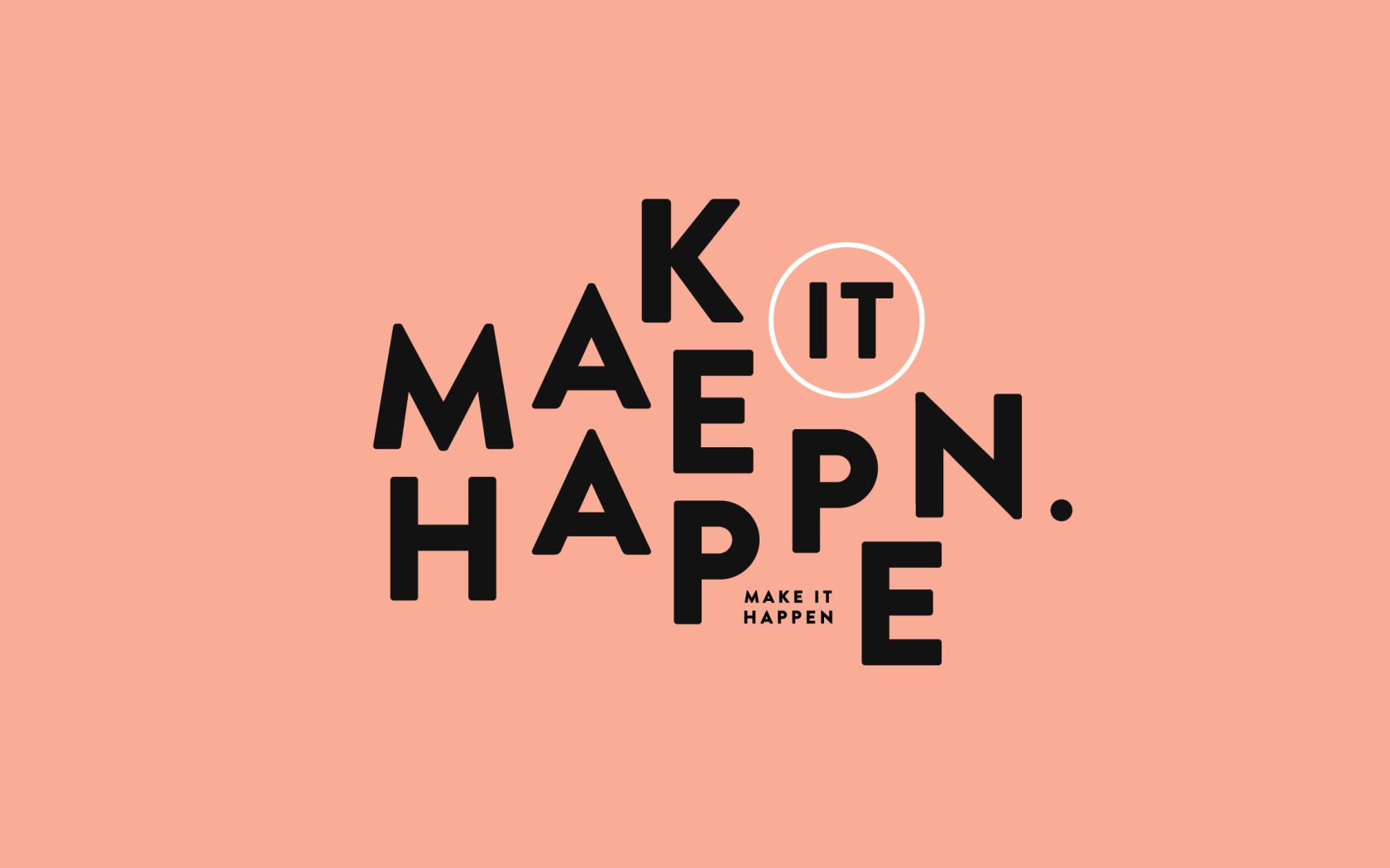 Make It Happen Minimal Full Hd 2k Wallpaper
