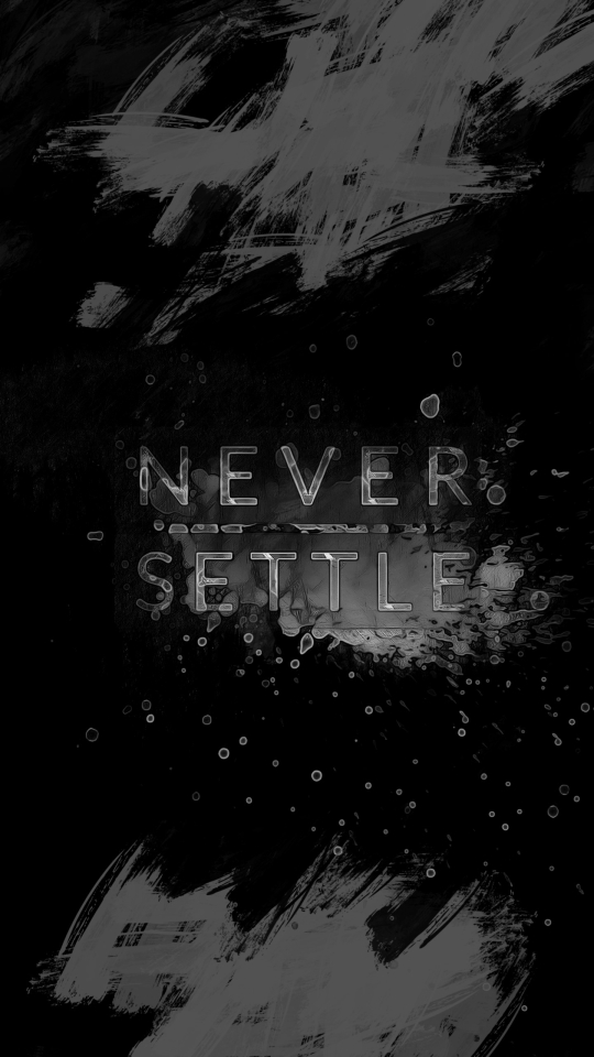 540x960 One Plus Never Settle 540x960 Resolution Wallpaper ...
