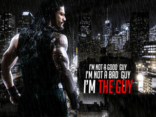 I'm not a good guy I'm not a bad guy I'm THE GUY wallpaper